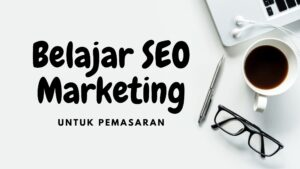 Belajar SEO Marketing